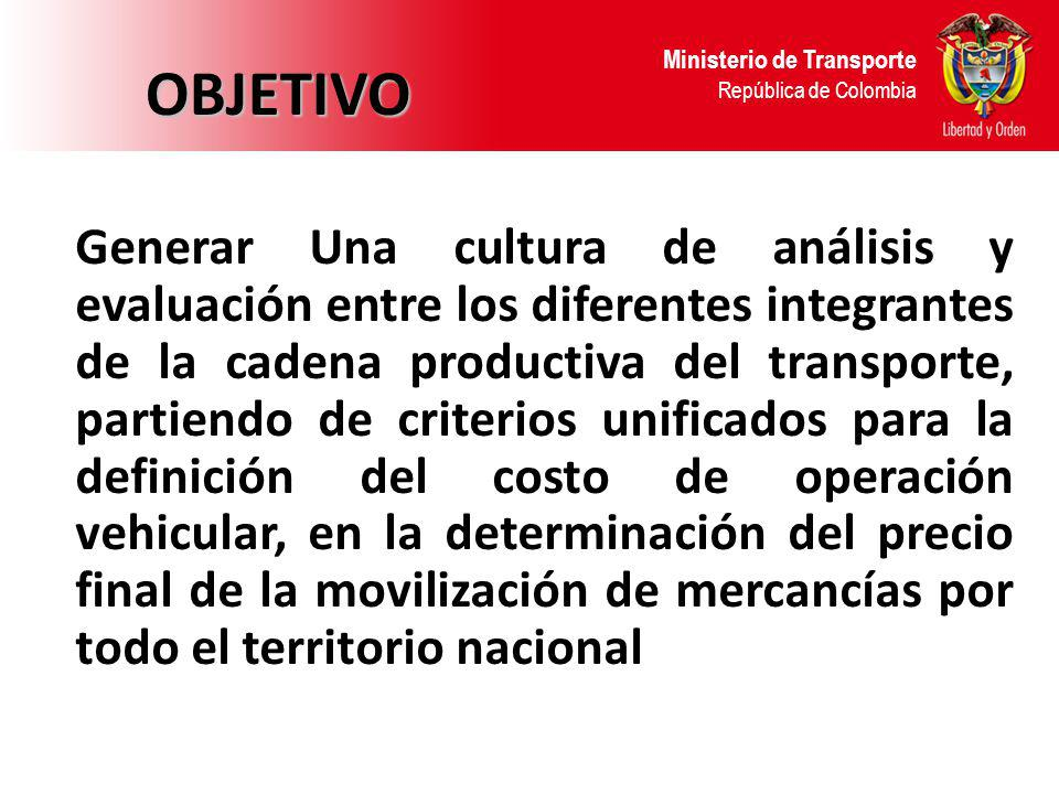 OBJETIVO Ministerio de Transporte República de Colombia.