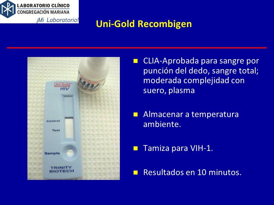 Uni-Gold Recombigen CLIA-Aprobada para sangre por punción del dedo, sangre total; moderada complejidad con suero, plasma.
