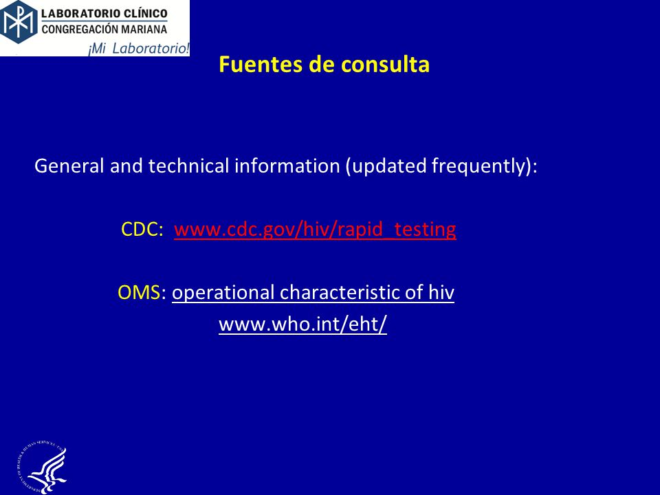 Fuentes de consulta General and technical information (updated frequently): CDC: www.cdc.gov/hiv/rapid_testing.