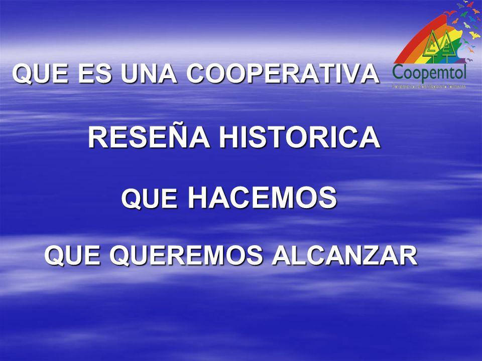 RESEÑA HISTORICA QUE HACEMOS QUE QUEREMOS ALCANZAR