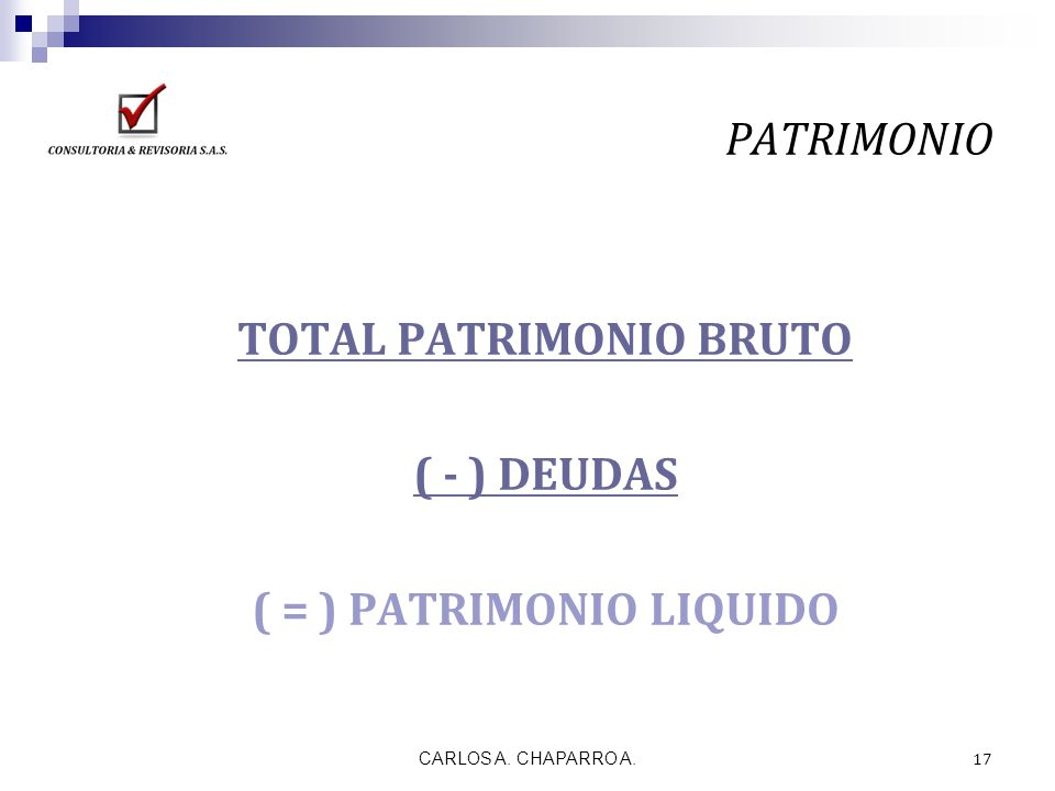 TOTAL PATRIMONIO BRUTO ( = ) PATRIMONIO LIQUIDO