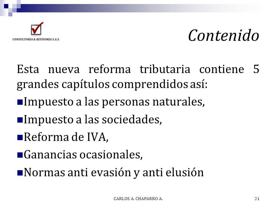 Contenido Esta nueva reforma tributaria contiene 5 grandes capítulos comprendidos así: Impuesto a las personas naturales,