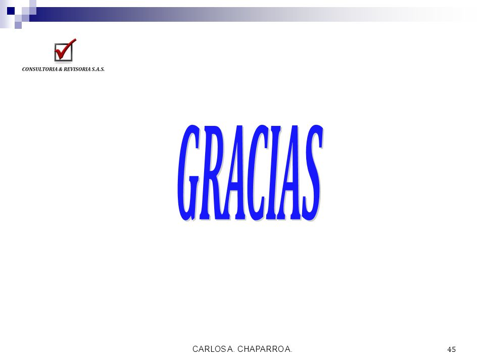 GRACIAS CARLOS A. CHAPARRO A.