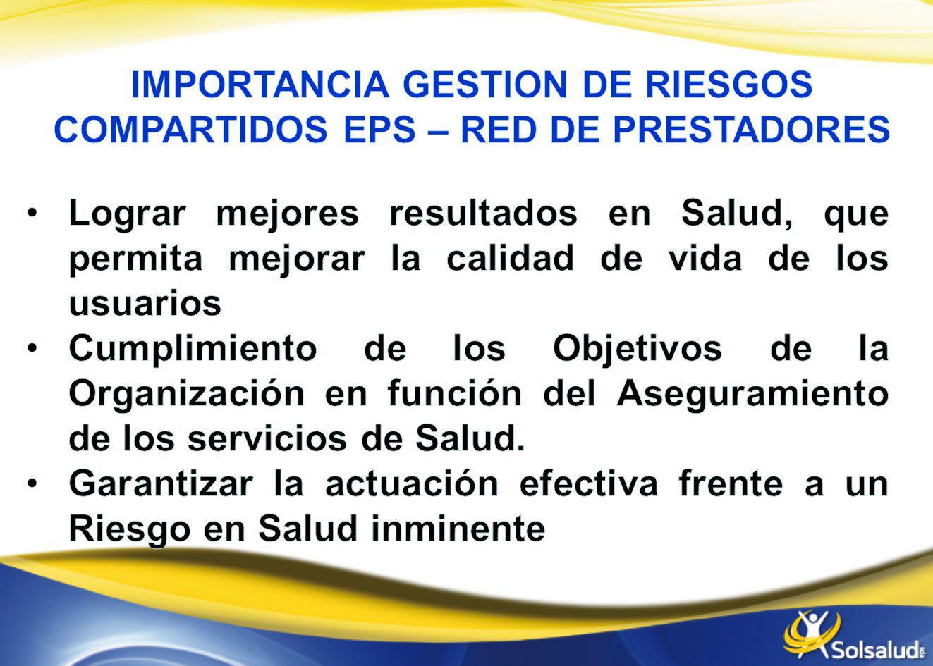 IMPORTANCIA GESTION DE RIESGOS COMPARTIDOS EPS – RED DE PRESTADORES