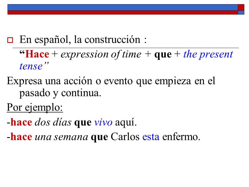 En español, la construcción :