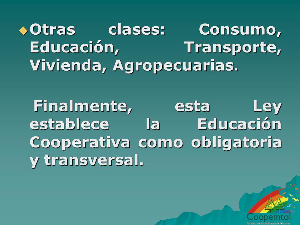 Otras clases: Consumo, Educación, Transporte, Vivienda, Agropecuarias.