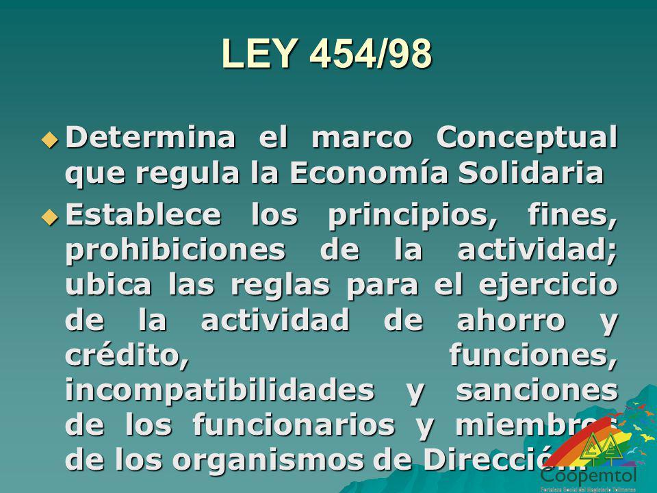 LEY 454/98 Determina el marco Conceptual que regula la Economía Solidaria.