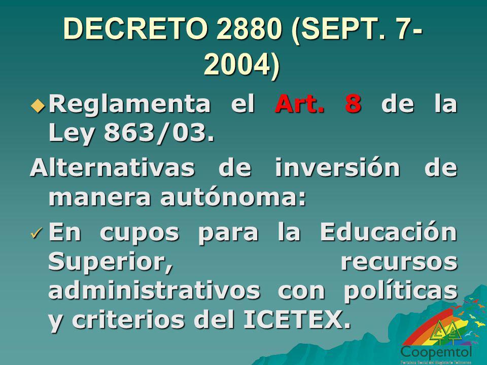 DECRETO 2880 (SEPT. 7-2004) Reglamenta el Art. 8 de la Ley 863/03.