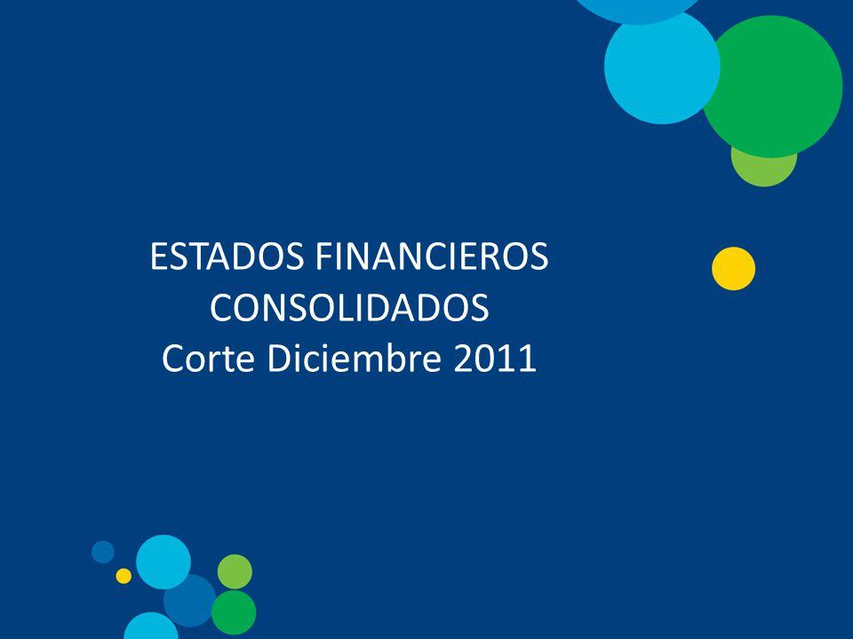 ESTADOS FINANCIEROS CONSOLIDADOS Corte Diciembre 2011