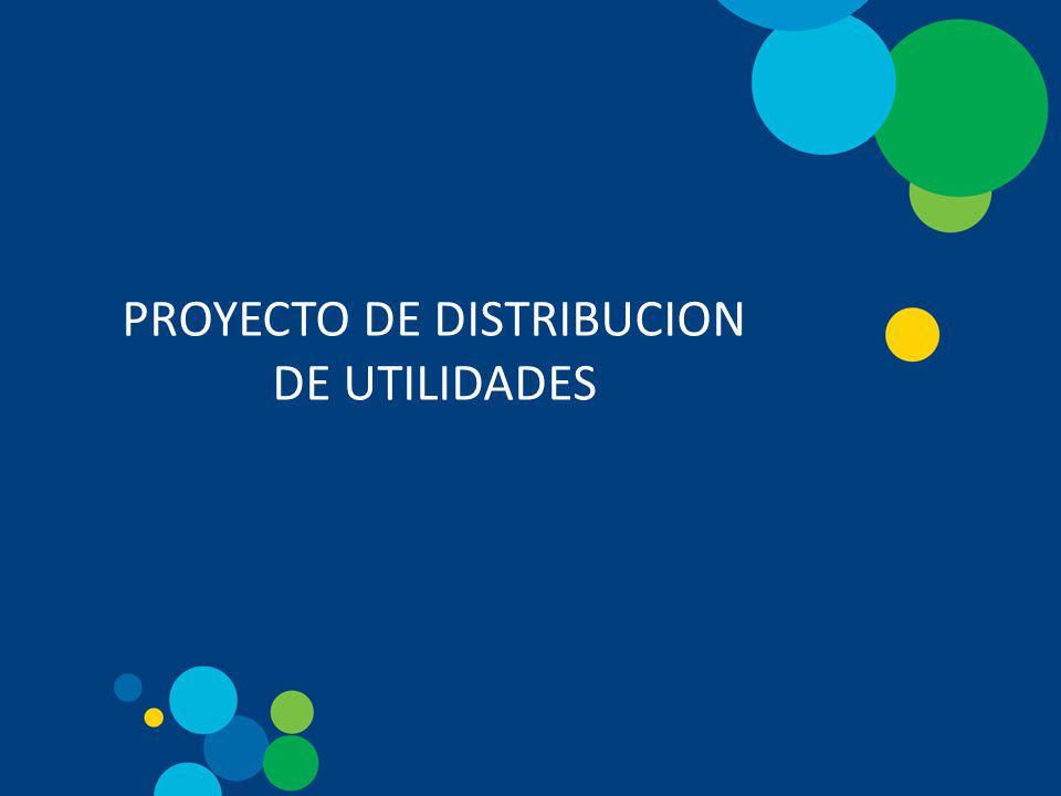 PROYECTO DE DISTRIBUCION DE UTILIDADES