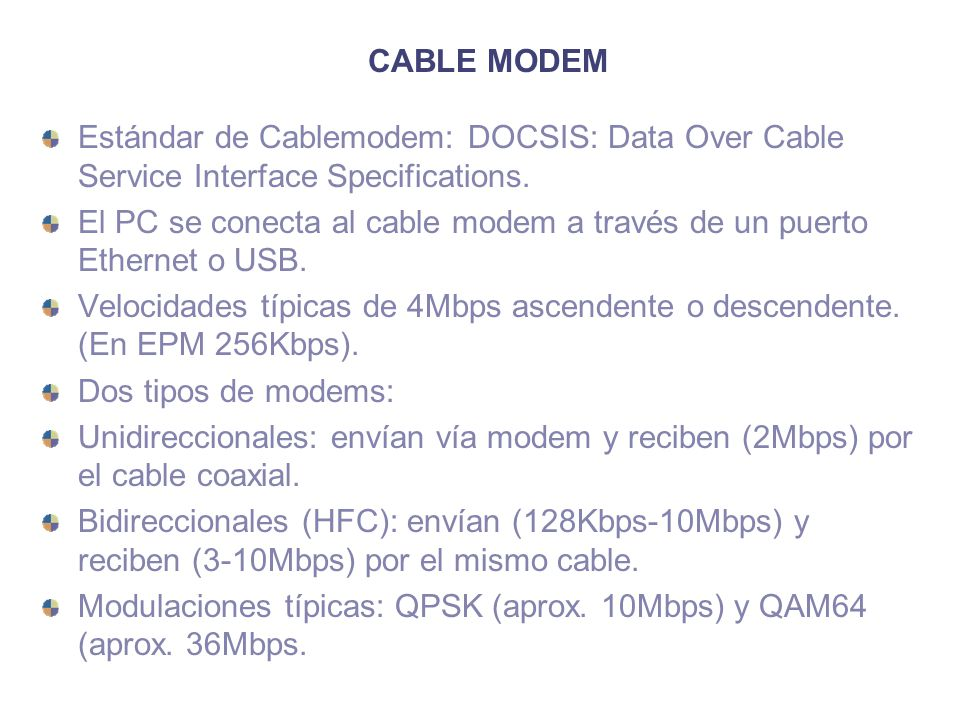 CABLE MODEM Estándar de Cablemodem: DOCSIS: Data Over Cable Service Interface Specifications.