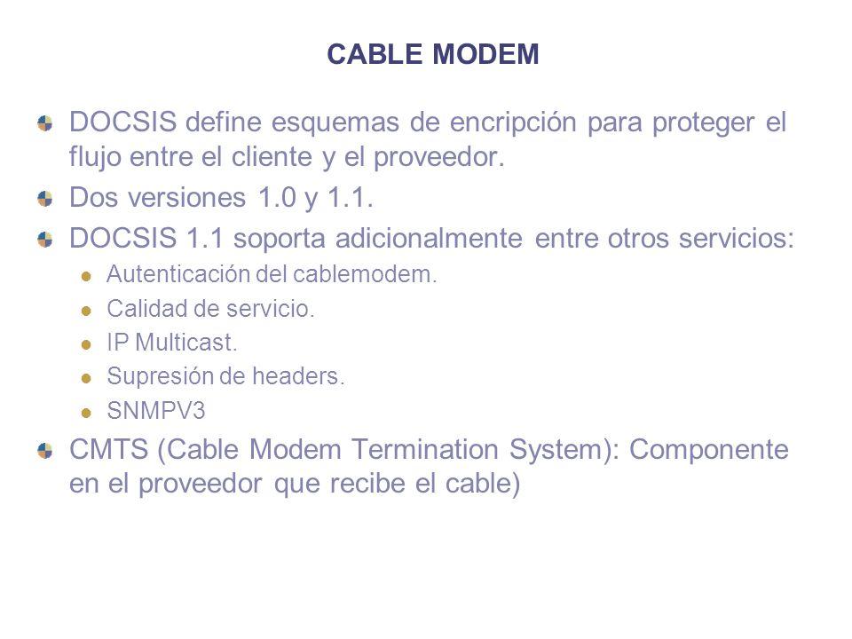 DOCSIS 1.1 soporta adicionalmente entre otros servicios: