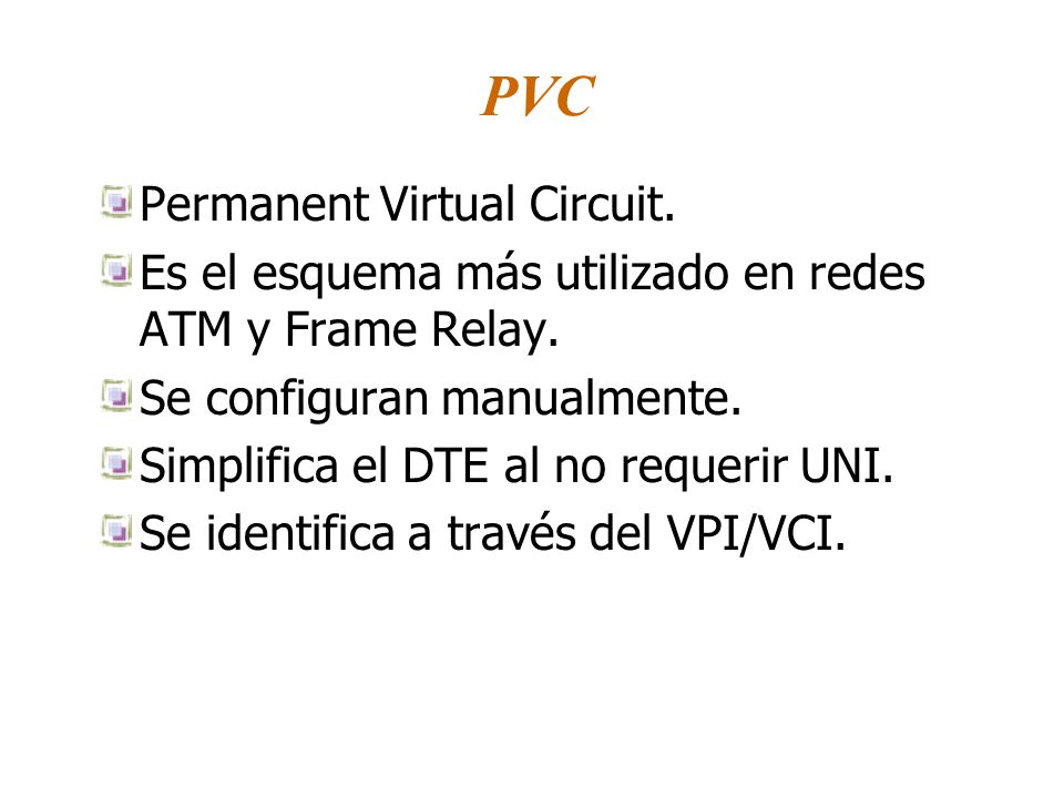 PVC Permanent Virtual Circuit.