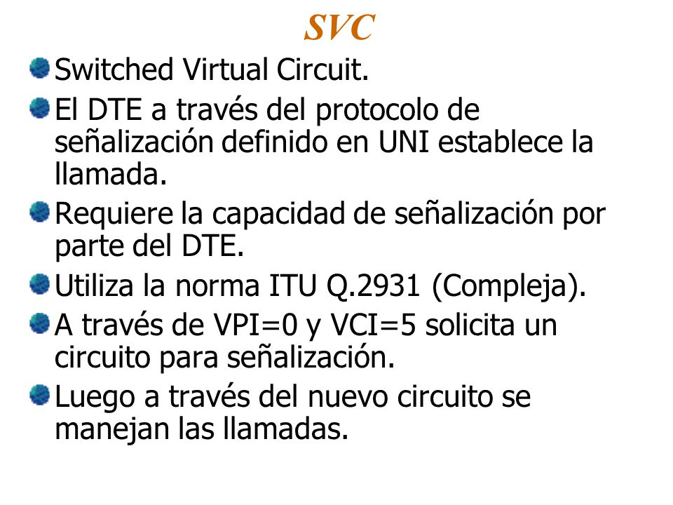 SVC Switched Virtual Circuit.