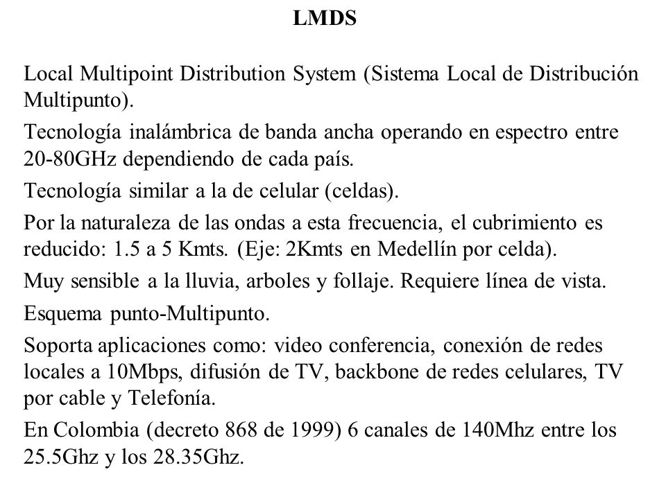 LMDS Local Multipoint Distribution System (Sistema Local de Distribución Multipunto).