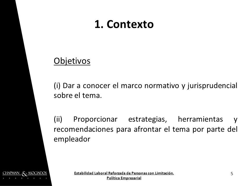 1. Contexto Objetivos. (i) Dar a conocer el marco normativo y jurisprudencial sobre el tema.