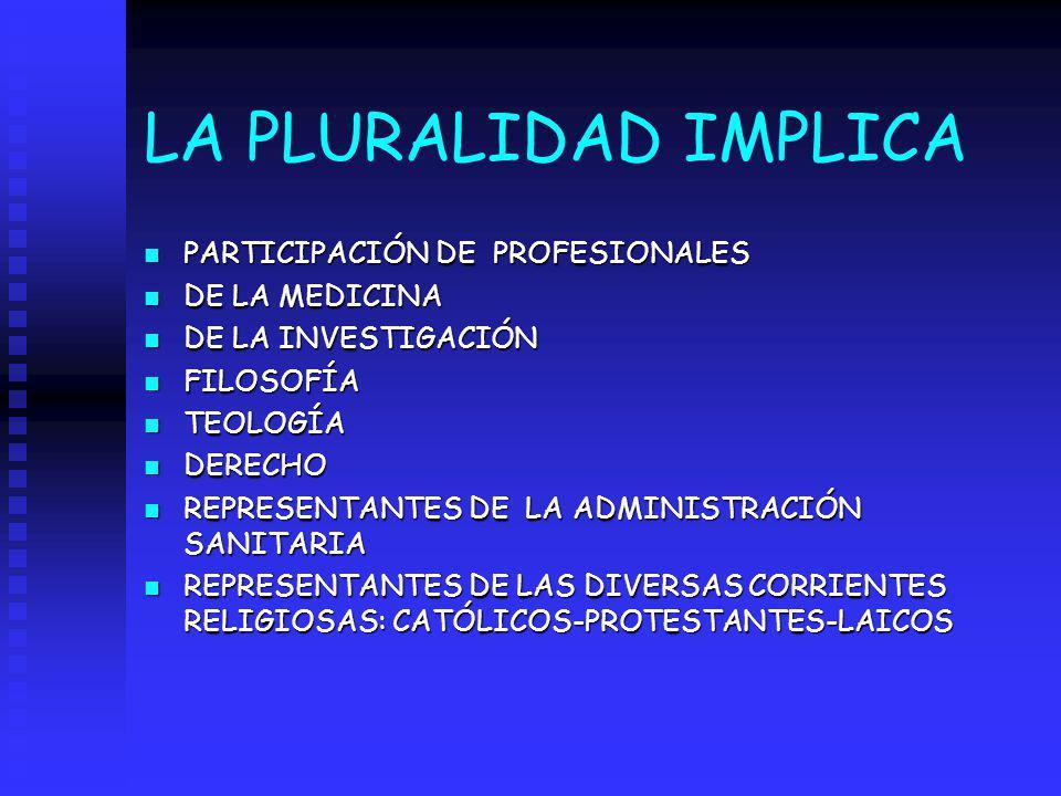 LA PLURALIDAD IMPLICA PARTICIPACIÓN DE PROFESIONALES DE LA MEDICINA