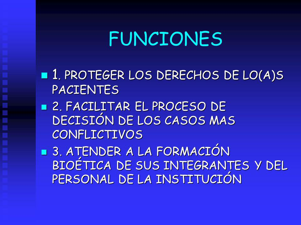 FUNCIONES 1. PROTEGER LOS DERECHOS DE LO(A)S PACIENTES