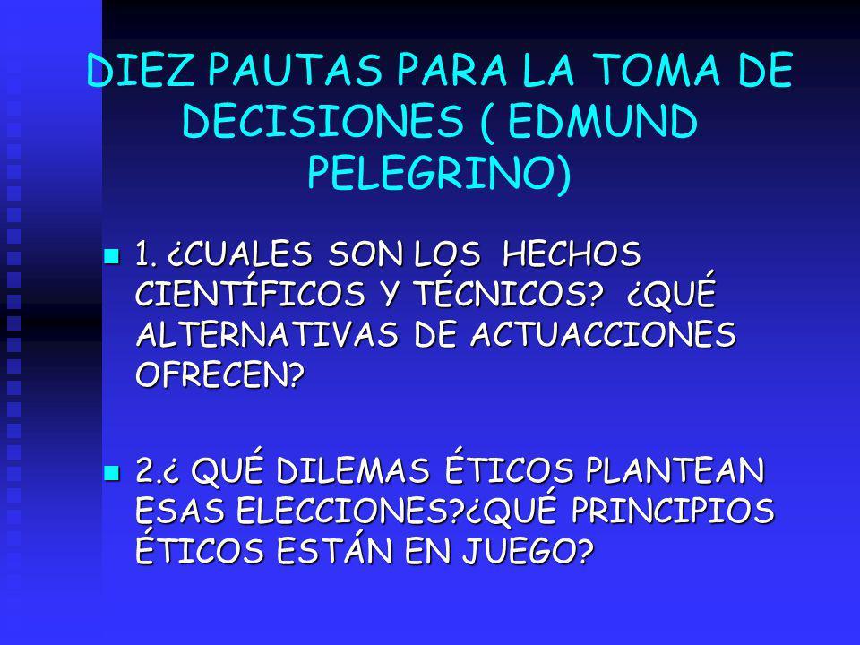 DIEZ PAUTAS PARA LA TOMA DE DECISIONES ( EDMUND PELEGRINO)
