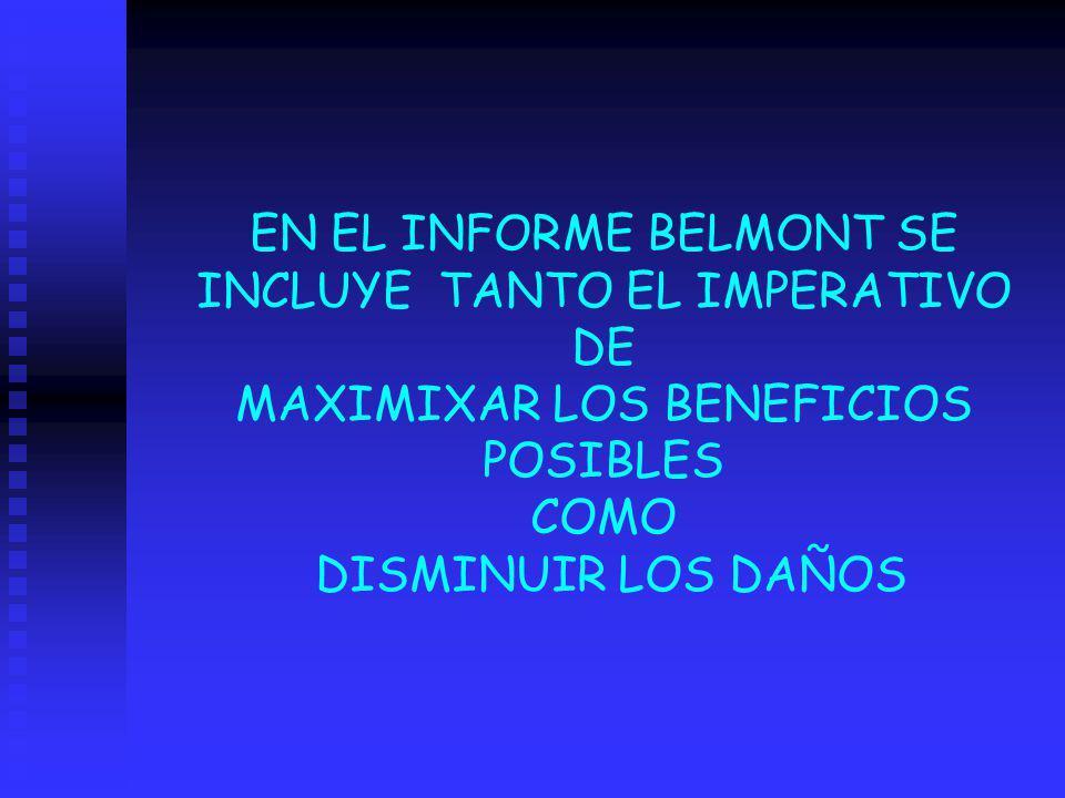 EN EL INFORME BELMONT SE INCLUYE TANTO EL IMPERATIVO DE