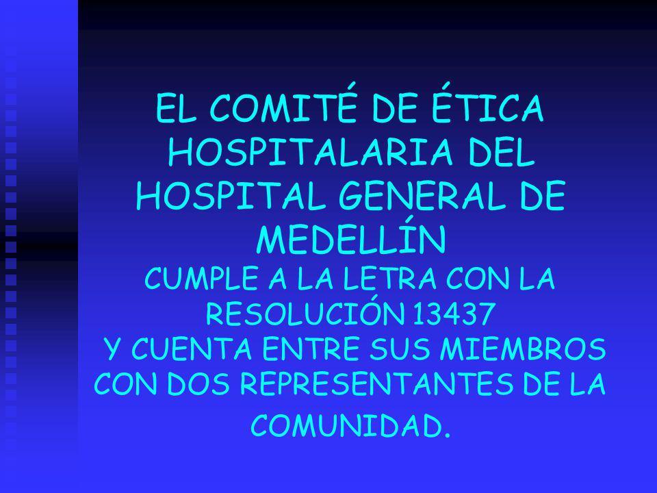 EL COMITÉ DE ÉTICA HOSPITALARIA DEL HOSPITAL GENERAL DE MEDELLÍN