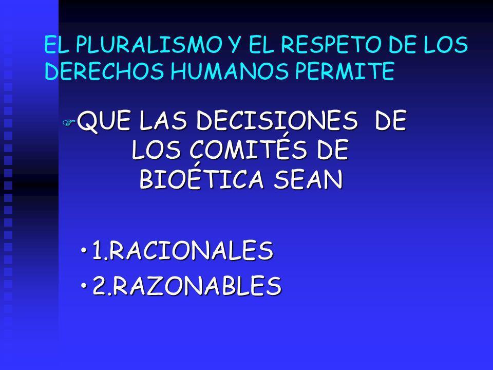 QUE LAS DECISIONES DE LOS COMITÉS DE BIOÉTICA SEAN