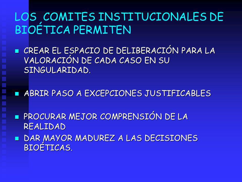LOS COMITES INSTITUCIONALES DE BIOÉTICA PERMITEN