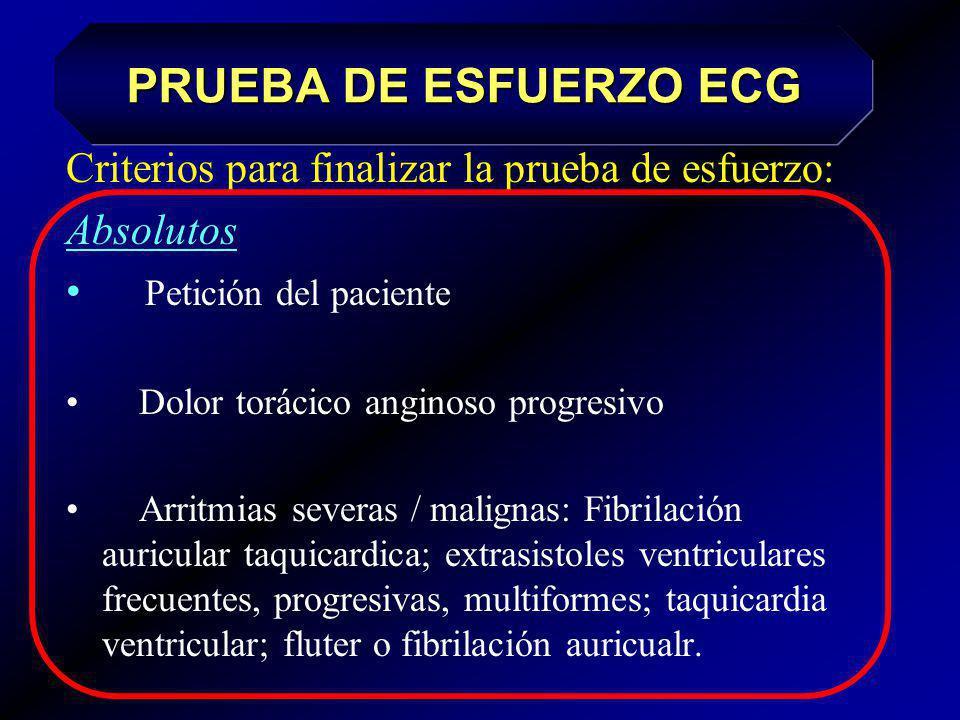 PRUEBA DE ESFUERZO ECG Criterios para finalizar la prueba de esfuerzo: