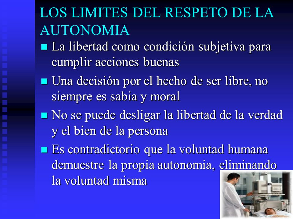 LOS LIMITES DEL RESPETO DE LA AUTONOMIA