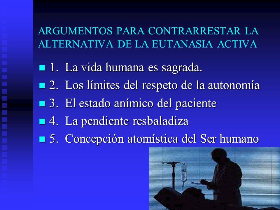 ARGUMENTOS PARA CONTRARRESTAR LA ALTERNATIVA DE LA EUTANASIA ACTIVA