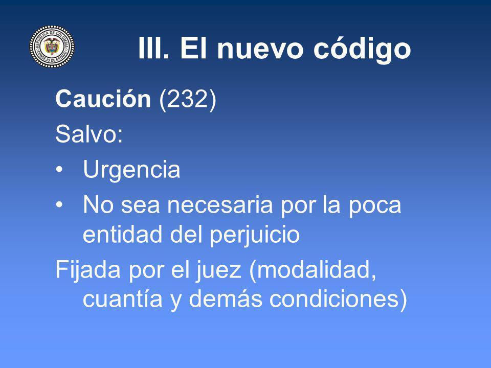 III. El nuevo código Caución (232) Salvo: Urgencia