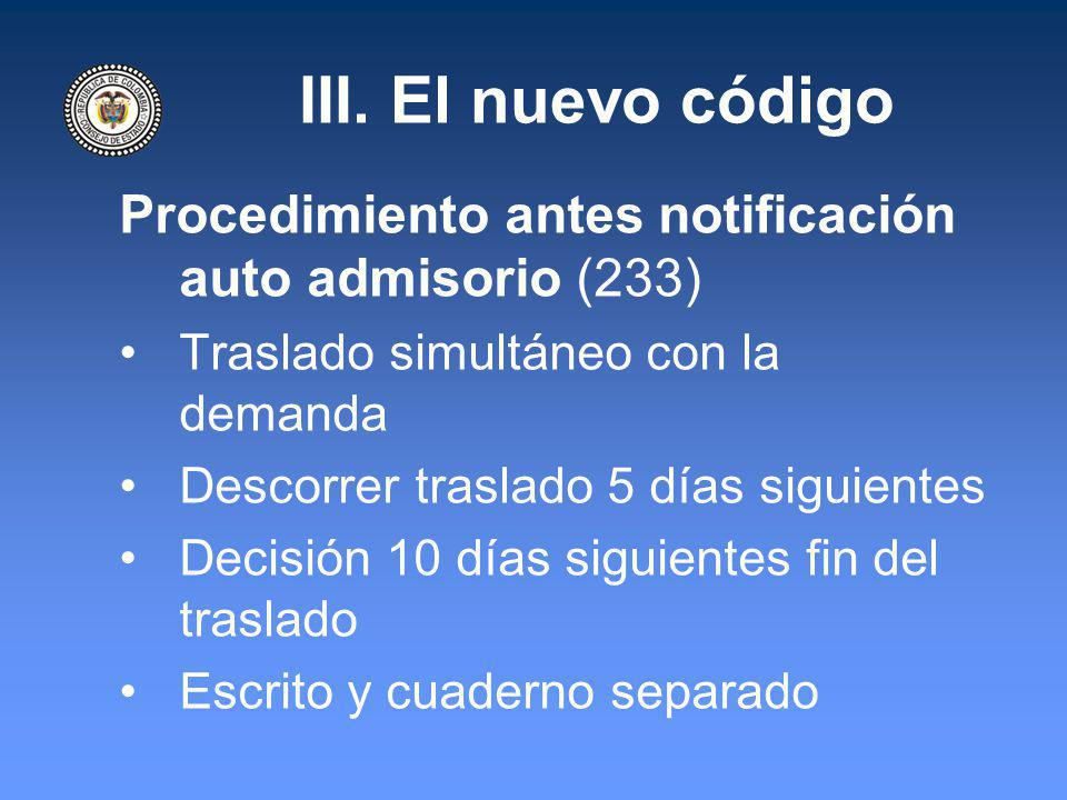 III. El nuevo código Procedimiento antes notificación auto admisorio (233) Traslado simultáneo con la demanda.