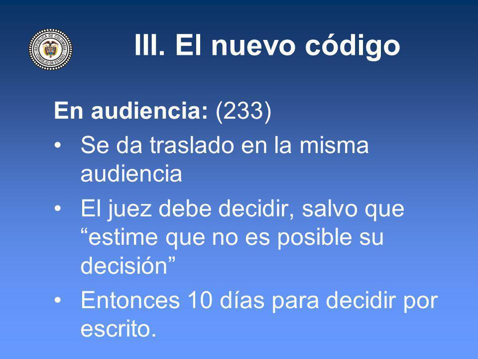 III. El nuevo código En audiencia: (233)