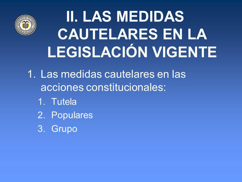 II. LAS MEDIDAS CAUTELARES EN LA LEGISLACIÓN VIGENTE