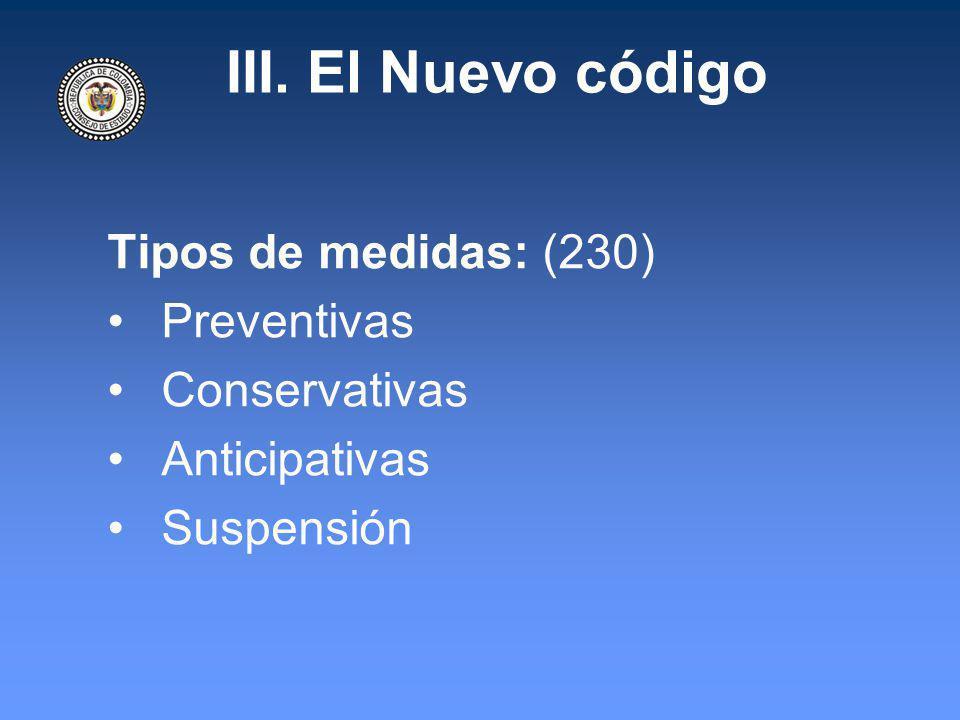 III. El Nuevo código Tipos de medidas: (230) Preventivas Conservativas