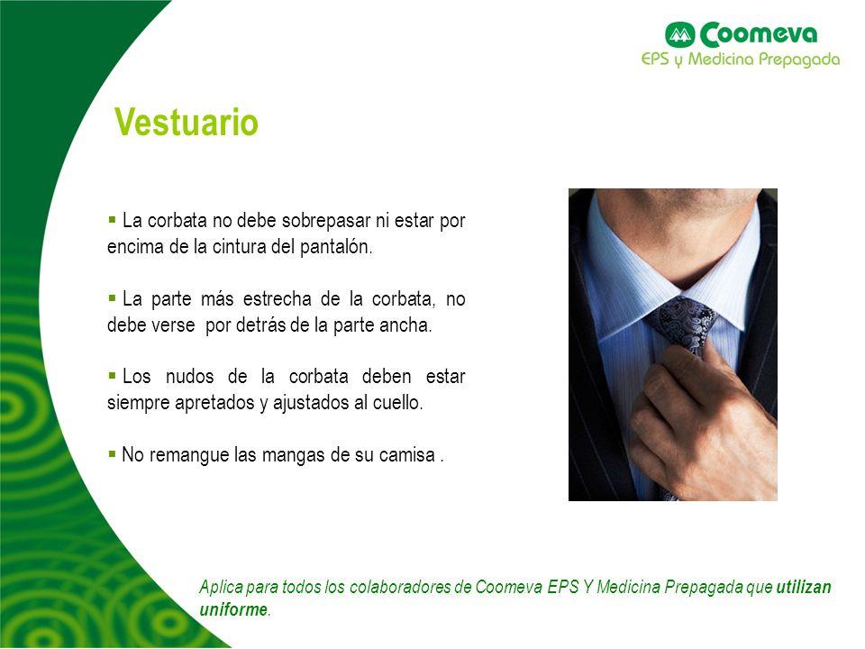 Vestuario La corbata no debe sobrepasar ni estar por encima de la cintura del pantalón.