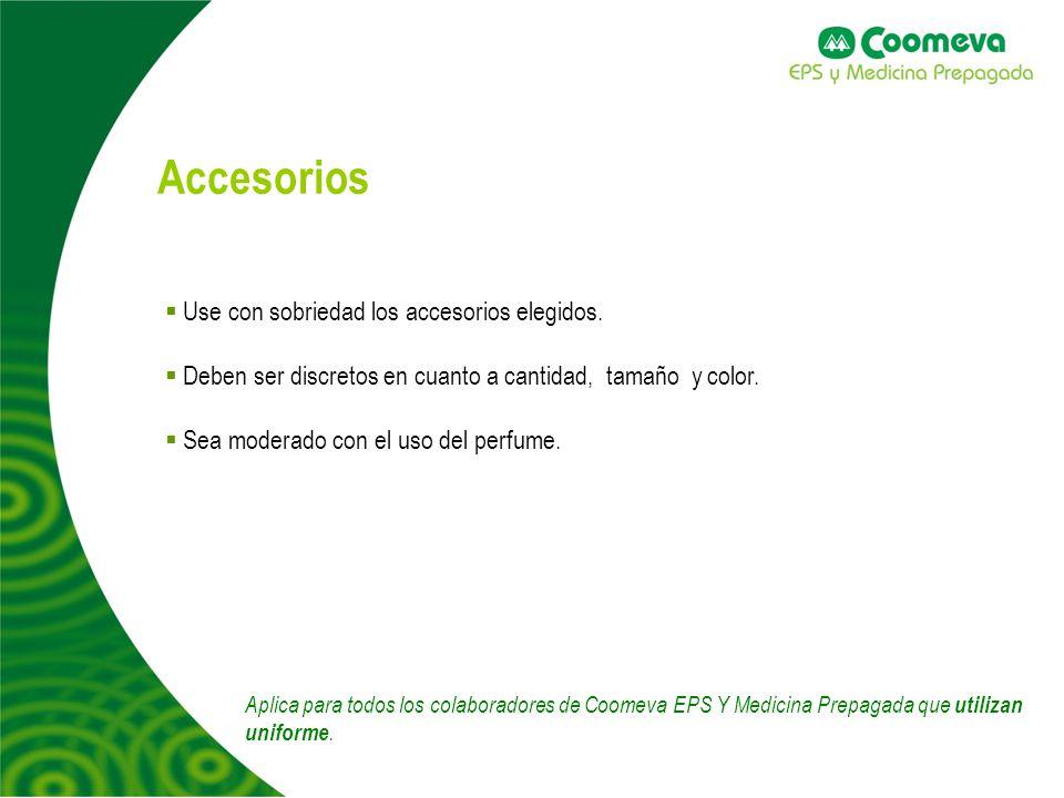 Accesorios Use con sobriedad los accesorios elegidos.