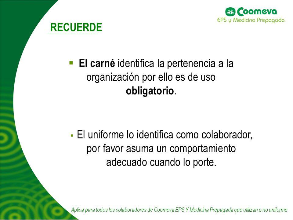 RECUERDE El carné identifica la pertenencia a la organización por ello es de uso obligatorio.