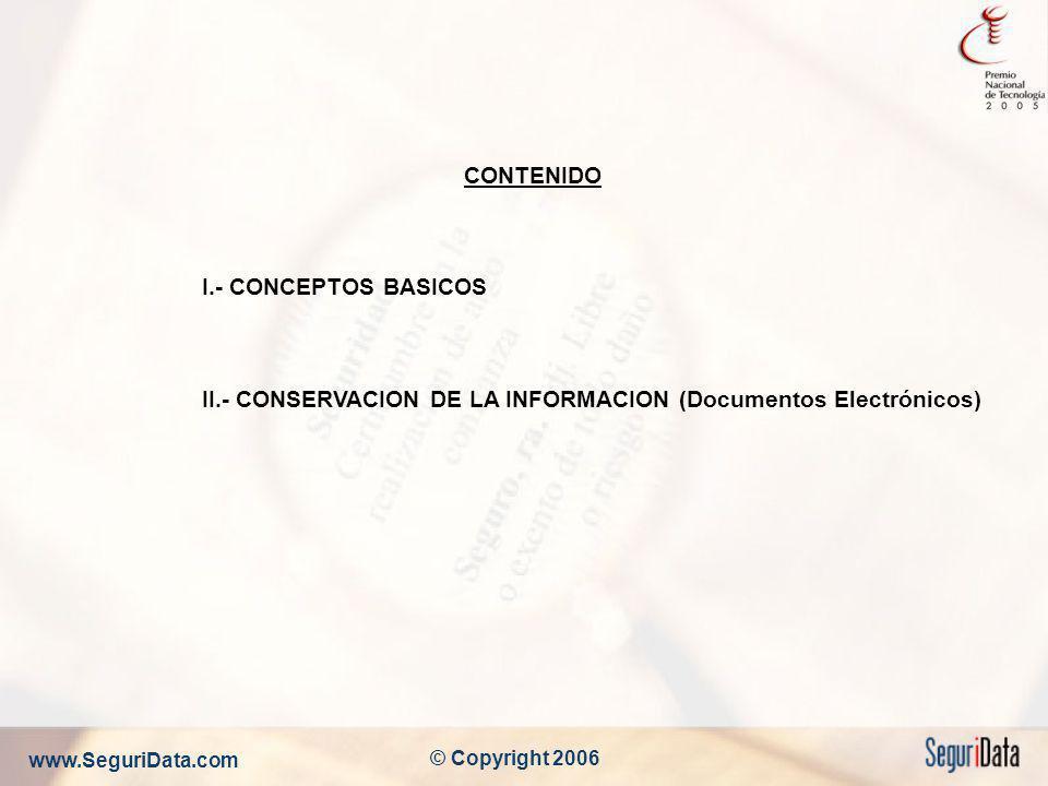 CONTENIDO I.- CONCEPTOS BASICOS II.- CONSERVACION DE LA INFORMACION (Documentos Electrónicos)