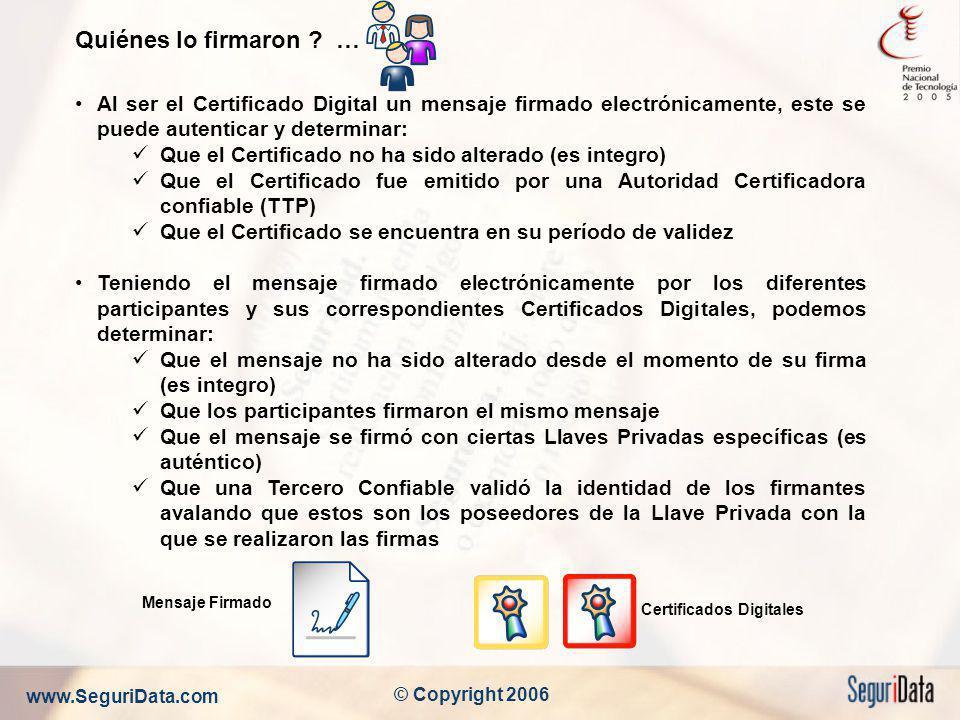 Quiénes lo firmaron … Al ser el Certificado Digital un mensaje firmado electrónicamente, este se puede autenticar y determinar: