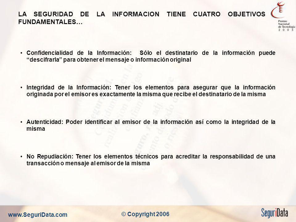 LA SEGURIDAD DE LA INFORMACION TIENE CUATRO OBJETIVOS FUNDAMENTALES…
