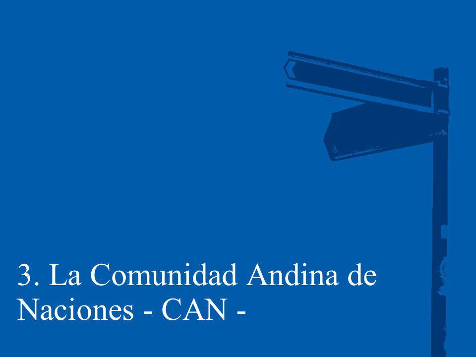 3. La Comunidad Andina de Naciones - CAN -