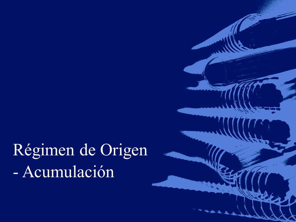Régimen de Origen - Acumulación