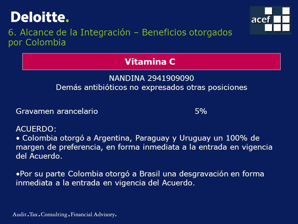 6. Alcance de la Integración – Beneficios otorgados por Colombia