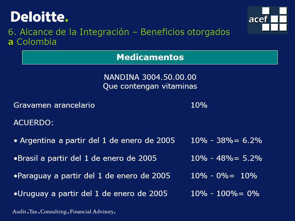 6. Alcance de la Integración – Beneficios otorgados a Colombia
