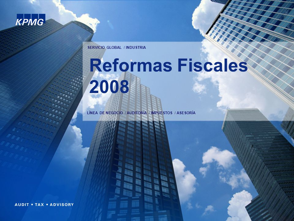Reformas Fiscales 2008 SERVICIO GLOBAL / INDUSTRIA