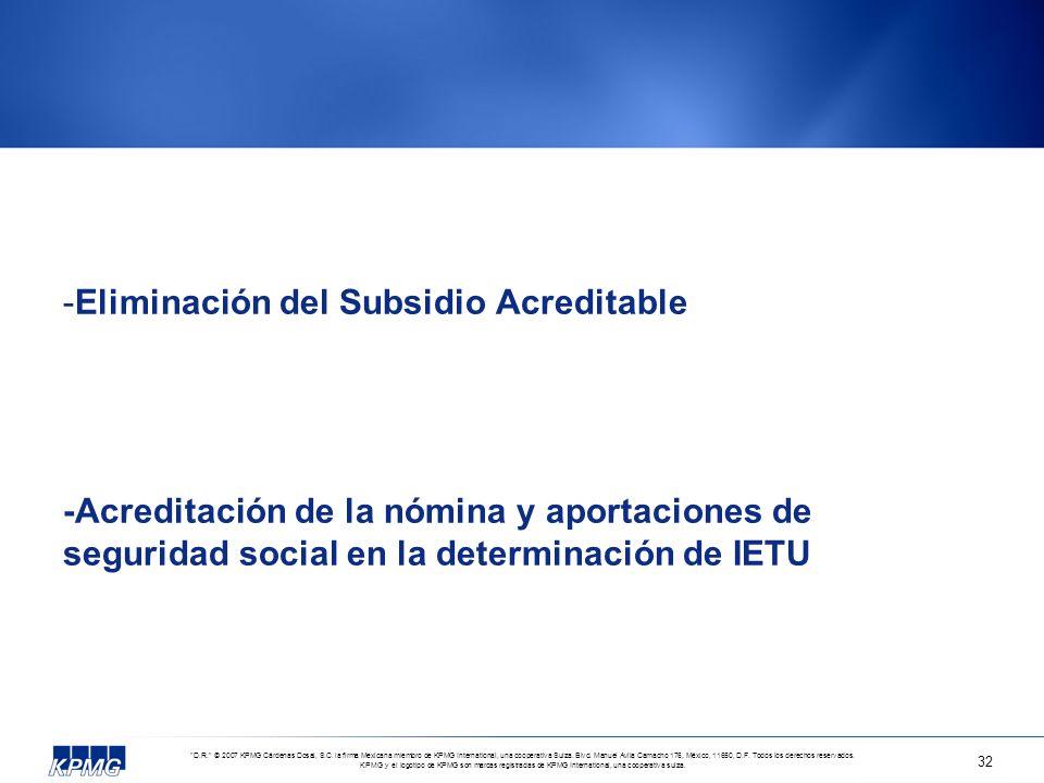 Eliminación del Subsidio Acreditable -Acreditación de la nómina y aportaciones de seguridad social en la determinación de IETU