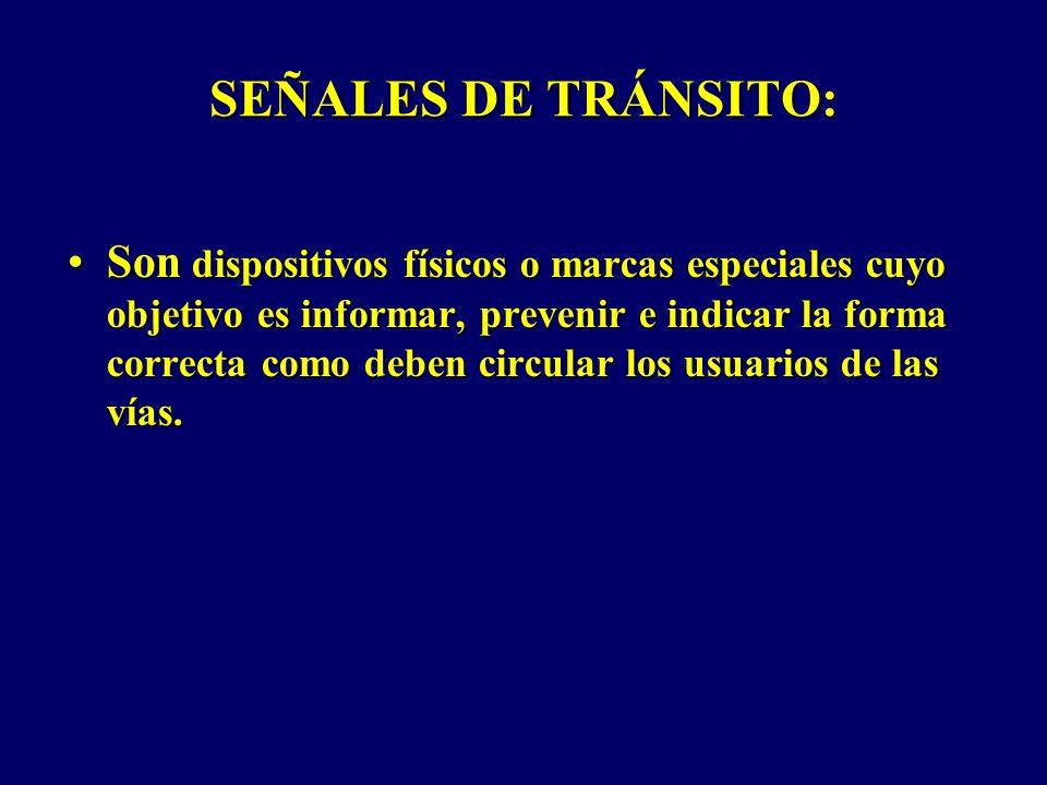 SEÑALES DE TRÁNSITO: