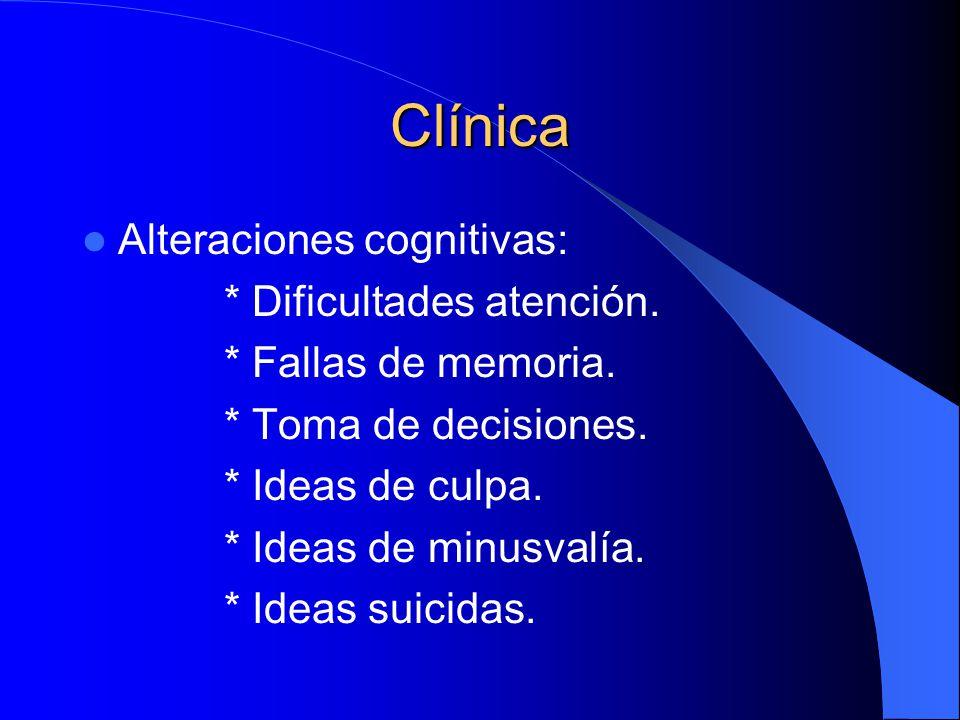 Clínica Alteraciones cognitivas: * Dificultades atención.