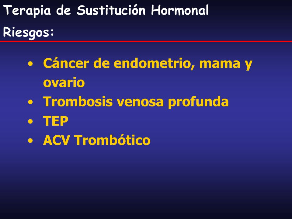 Cáncer de endometrio, mama y ovario Trombosis venosa profunda TEP